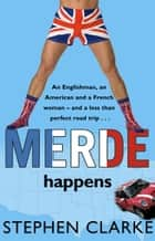 Merde Happens ebook by Stephen Clarke
