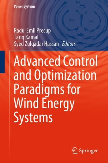 Advanced Control and Optimization Paradigms for Wind Energy Systems ebook by