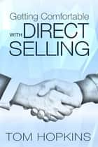 Getting Comfortable with Direct Selling 電子書 by Tom Hopkins