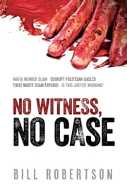 No Witness, No Case ebook by Bill Robertson