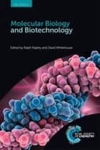Molecular Biology and Biotechnology ebook by Ralph Rapley,Stuart Harbron,David Whitehouse,Virginia Bugeja,Gregory Tsongalis,James Marks,Martin Chaplin,John Adair,Elizabeth Cartwright,Mark Smales,Martin Fussenegger,Kathleen Hefferon,David Wright,Debmalya Barh,Guido Drago,Karl-Henning Kalland,Peter Roepstorff,Niall McMullan