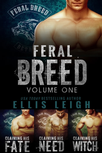Feral Breed - Volume One ebook by Ellis Leigh