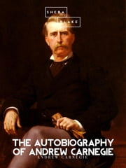 The Autobiography of Andrew Carnegie