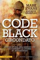 Code Black. Circondato ebook by Mark Evans, Andrew Sharples