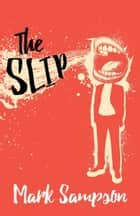 The Slip ebook by Mark Sampson