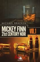 Mickey Finn Vol. 1 - 21st Century Noir ebook by Michael Bracken