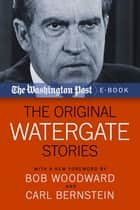 The Original Watergate Stories ebook by The Washington Post, Bob Woodward, Carl Bernstein