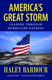 America's Great Storm: Leading through Hurricane Katrina ebook by Barbour, Haley