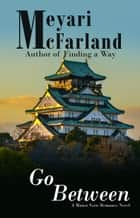 Go Between - A Manor Verse Romance Novel ebook by Meyari McFarland