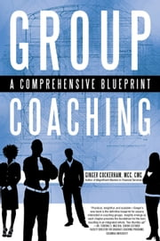 Group Coaching - A Comprehensive Blueprint ebook by Ginger Cockerham