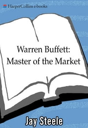 Warren Buffett - Master of the Market ebook by Jay Steele