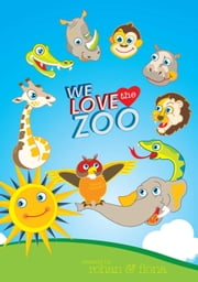 We Love the Zoo ebook by Fiona Olney-Fraser,Rohan Goffin