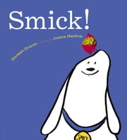 Smick ebook by Doreen Cronin,Juana Medina