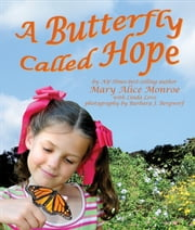 A Butterfly Called Hope ebook by Mary Alice Monroe,Barbara J. Bergwerf