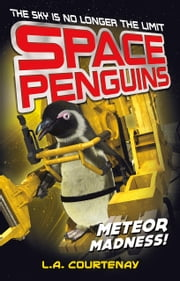 Space Penguins Meteor Madness! ebook by Lucy Courtenay,James Davies