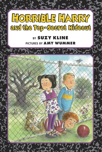 Horrible Harry and the Top-Secret Hideout ebook by Suzy Kline