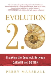 Evolution 2.0 - Breaking the Deadlock Between Darwin and Design ebook by Perry Marshall