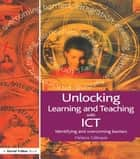 Unlocking Learning and Teaching with ICT ebook by Helena Gillespie