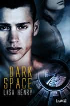 Dark Space ebook by Lisa Henry