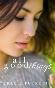 All Good Things ebook by Tracie Puckett