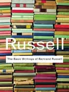 The Basic Writings of Bertrand Russell ebook by