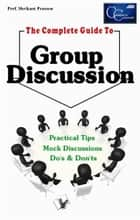 Complete Guide to Group Discussion ebook by Prof. Shrikant Prasoon