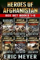 Black Ops - Heroes of Afghanistan: Box Set (Books 1-6) ebook by Eric Meyer