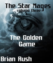 The Golden Game ebook by Brian Rush
