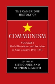 The Cambridge History of Communism: Volume 1, World Revolution and Socialism in One Country 1917–1941 ekitaplar by Silvio Pons, Stephen A. Smith