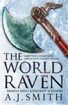 The World Raven ebook by A.J. Smith
