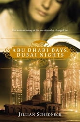 Abu Dhabi Days, Dubai Nights ebook by Jillian Schedneck