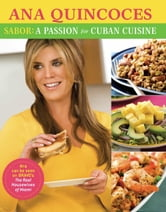 Sabor! - A Passion for Cuban Cuisine ebook by Ana Quincoces Rodriguez