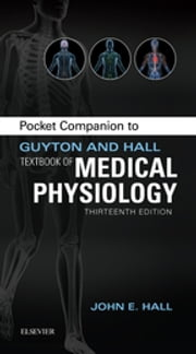 Pocket Companion to Guyton & Hall Textbook of Medical Physiology ebook by John E. Hall