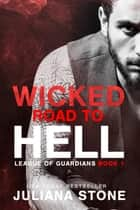 Wicked Road To Hell ebook by Juliana Stone