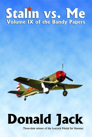 Stalin vs Me - Volume IX of The Bandy Papers ebook by Donald Jack