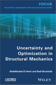 Uncertainty and Optimization in Structural Mechanics ebook by Abdelkhalak El Hami,Bouchaib Radi