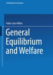 General Equilibrium and Welfare ebook by Pablo Coto-Millán