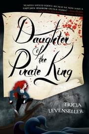 Daughter of the Pirate King ebook by Tricia Levenseller