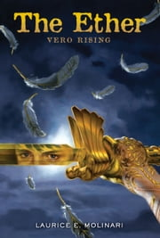 The Ether - Vero Rising ebook by Laurice Elehwany Molinari