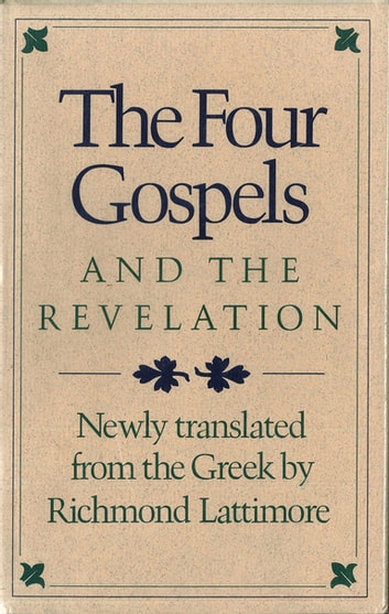 The Four Gospels and the Revelation eBook by Richmond A. Lattimore