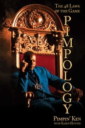 Pimpology - The 48 Laws of the Game ebook by Pimpin' Ken