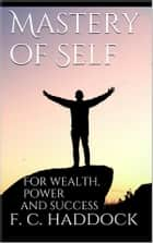 Mastery of Self ebook by Frank C. Haddock