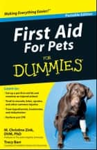 First Aid For Pets For Dummies®, Portable Edition ebook by M. Christine Zink, DVM, PhD, DACVP,Tracy Barr