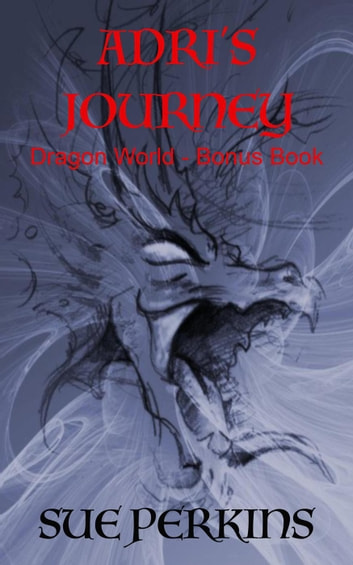Adri's Journey - Dragon World ebook by Sue Perkins