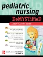 Pediatric Nursing Demystified ebook by Joyce Johnson, James Keogh