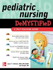 Pediatric Nursing Demystified ebook by Joyce Johnson,James Keogh