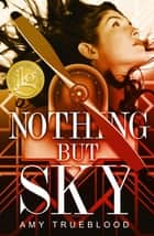 Nothing But Sky ebook by Amy Trueblood
