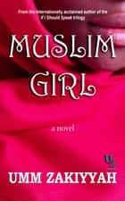 Muslim Girl ebook by Umm Zakiyyah