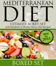 Mediterranean Diet: Ultimate Boxed Set with Hundreds of Mediterranean Diet Recipes - 3 Books In 1 Boxed Set ebook by Speedy Publishing
