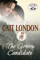 The Groom Candidate - Tallchief, #4 ebook by Cait London